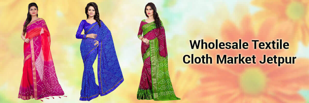 Wholesale Textile Market In Jetpur